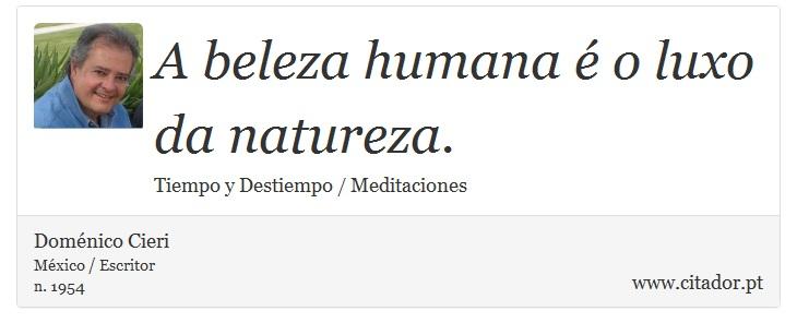 A Beleza Humana é O Luxo Da Natureza Doménico Cieri Frases