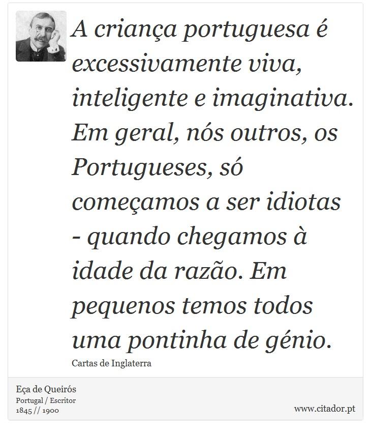 A Criança Portuguesa é Excessivamente Viva In Eça De