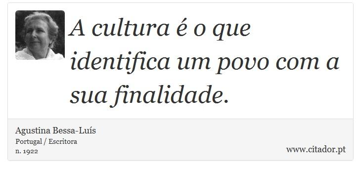 A Cultura é O Que Identifica Um Povo Com A Sua Agustina Bessa