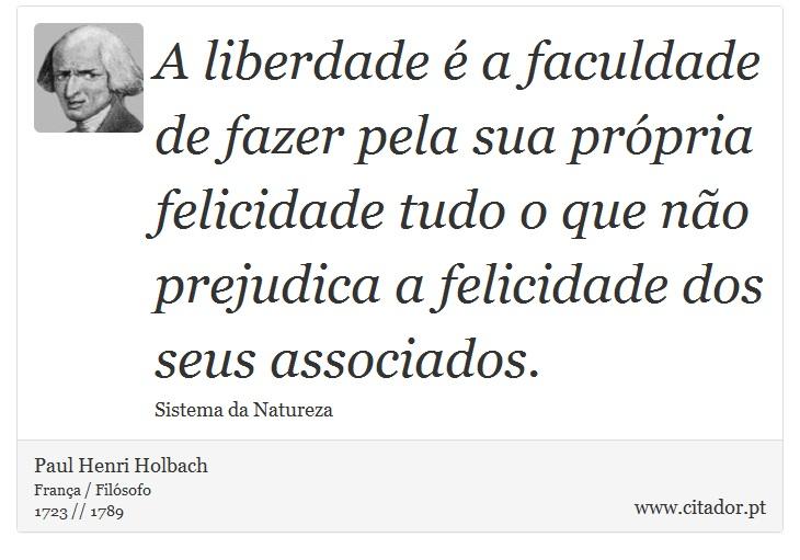 A Liberdade é A Faculdade De Fazer Pela Sua Pr Paul Henri