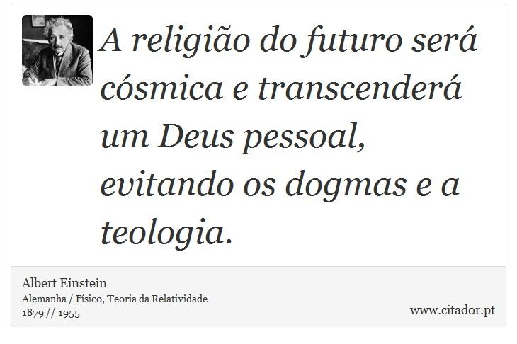 Preferência A religião do futuro será cósmica e transcende - Albert  MB78