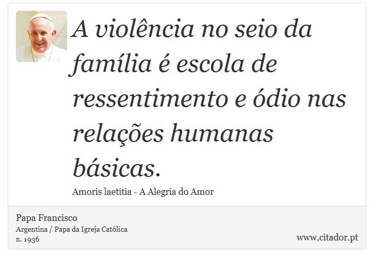 A Violência No Seio Da Família é Escola De Res Papa Francisco