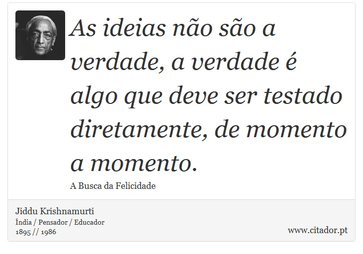 As Ideias Não São A Verdade, A Verdade é Algo ...