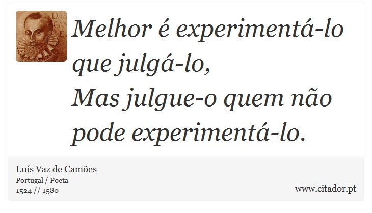 Melhor é Experimentá Lo Que Julgá Lo Mas Ju Luís Vaz