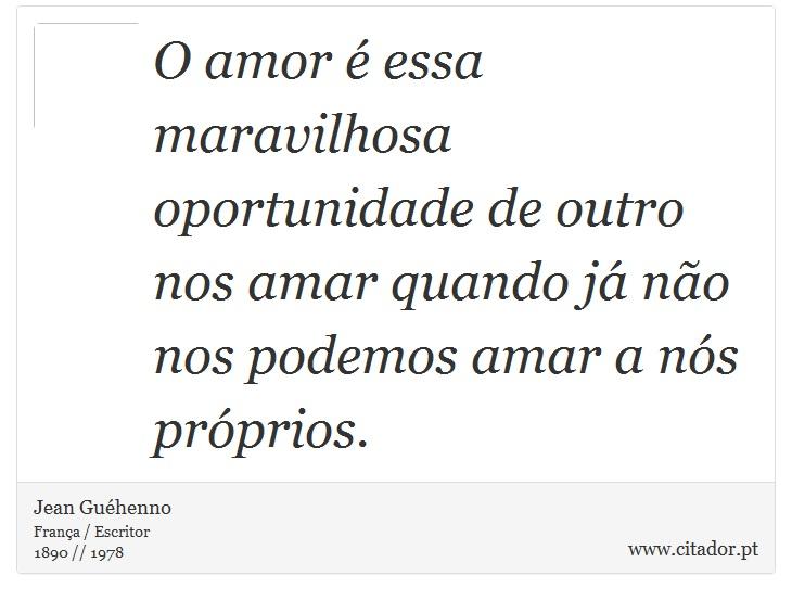 O Amor é Essa Maravilhosa Oportunidade De Outr Jean