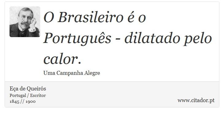 O Brasileiro é O Português Dilatado Pelo Calor Eça De