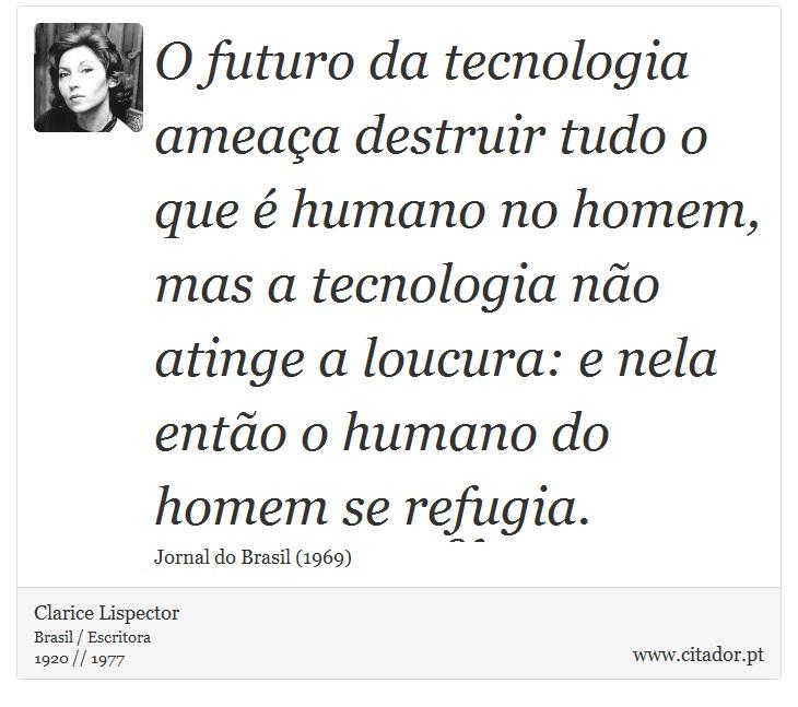 O Futuro Da Tecnologia Ameaça Destruir Tudo O Clarice