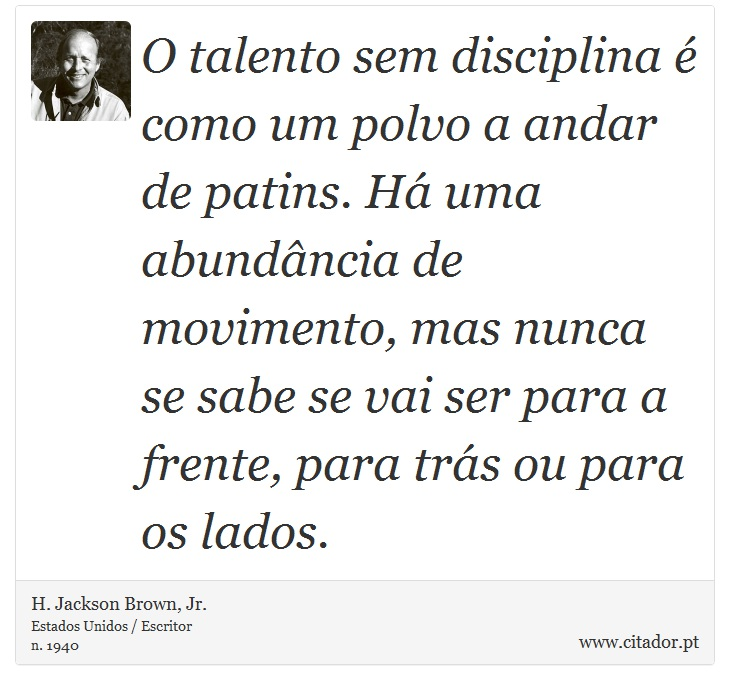 O Talento Sem Disciplina é Como Um Polvo A And H