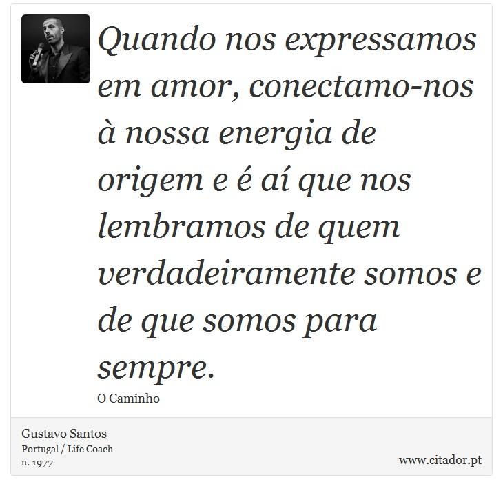 Quando Nos Expressamos Em Amor Conectamo Nos Gustavo Santos
