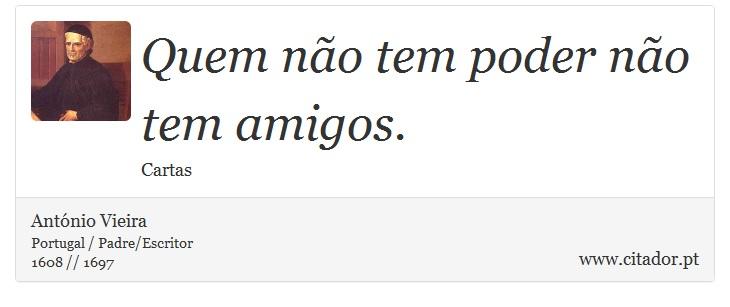 Quem Não Tem Poder Não Tem Amigos António Vieira Frases