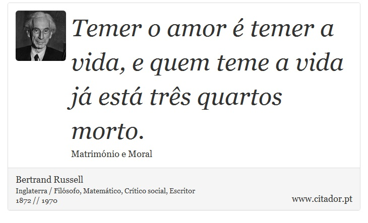 Temer O Amor é Temer A Vida E Quem Teme A Vid Bertrand Russell