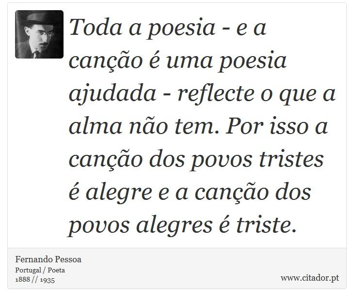 Toda A Poesia E A Canção é Uma Poesia Ajudad Fernando Pessoa