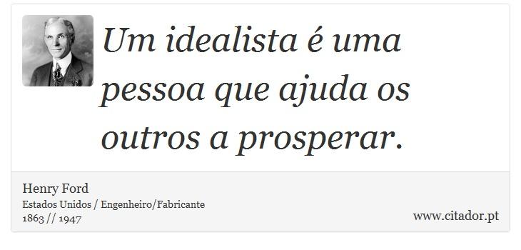 Um Idealista é Uma Pessoa Que Ajuda Os Outros ...