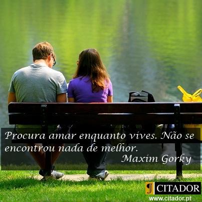 Procura Amar enquanto Vives - Máximo Gorky : Procura amar enquanto vives. Não se encontrou nada de melhor.