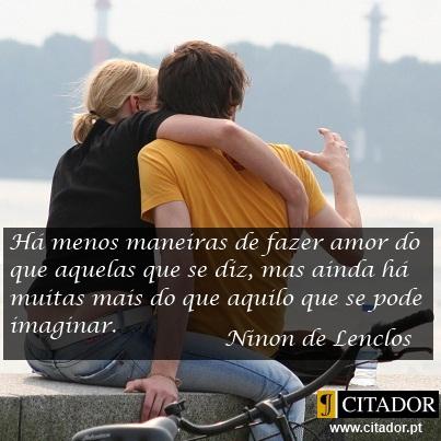 Maneiras de Amar - Anne (Ninon de) Lenclos : Há menos maneiras de fazer amor do que aquelas que se diz, mas ainda há muitas mais do que aquilo que se pode imaginar.