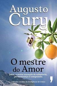 O Mestre Do Amor Augusto Cury Citações Frases E Aforismos