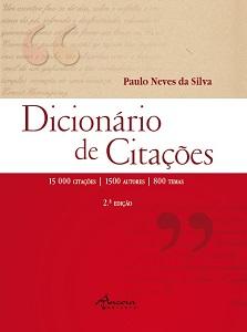 Dicionário de Citações, 800 Temas, 1500 Autores, 15000 Citações, 800 Páginas