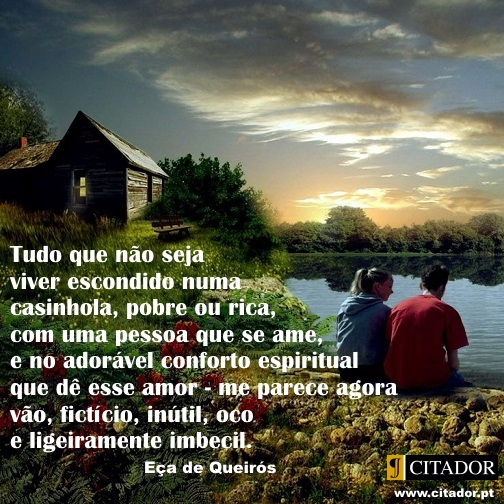 Amor E Uma Cabana Eça Queirós Frase Inspiradora Em
