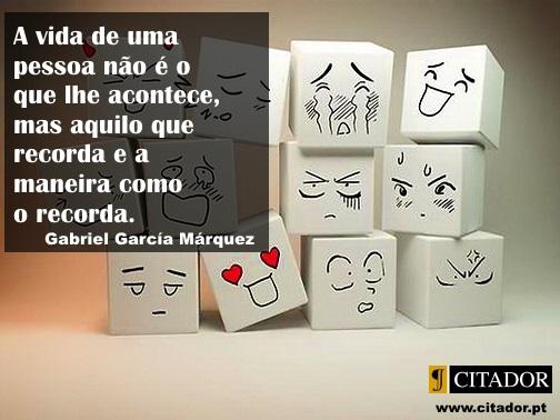 Como Recordamos - Gabriel García Márquez : A vida de uma pessoa não é o que lhe acontece, mas aquilo que recorda e a maneira como o recorda.