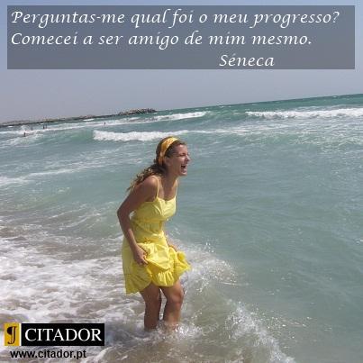 Sê Amigo de Ti Mesmo - Lucius Annaeus Seneca : Perguntas-me qual foi o meu progresso? Comecei a ser amigo de mim mesmo.