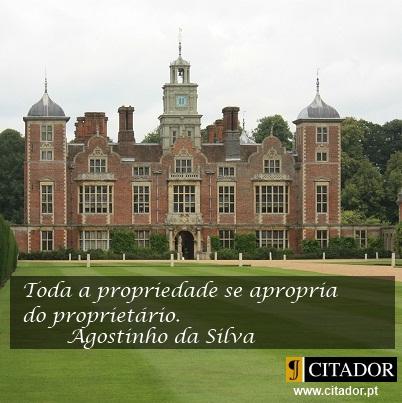 Aprisionados pela Posse - Agostinho da Silva : Toda a propriedade se apropria do proprietário.
