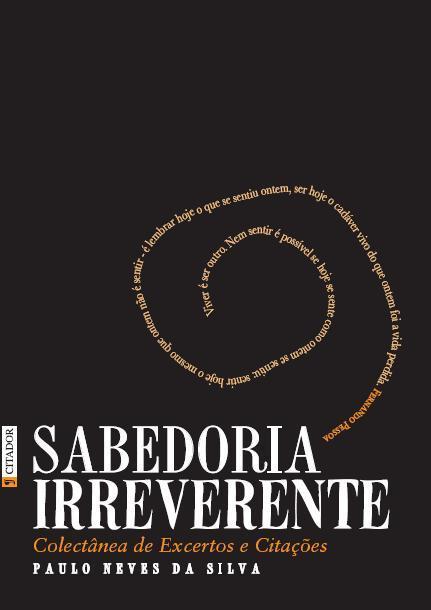 Sabedoria Irreverente, 400 Temas, 250 Textos, 1050 Citações, 216 Páginas