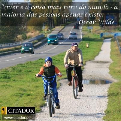 Viver é a Coisa Mais Rara - Oscar Fingall O'Flahertie Wills Wilde : Viver é a coisa mais rara do mundo - a maioria das pessoas apenas existe.